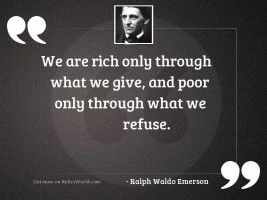 We are rich only through