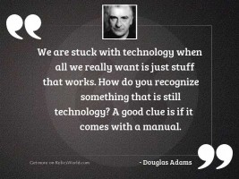 We are stuck with technology