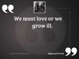 We must love or we
