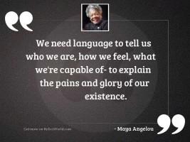 We need language to tell