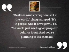 Weakness and corruption isnt in