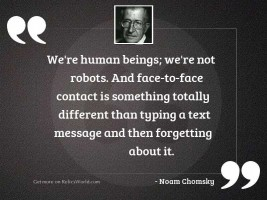 We're human beings; we'