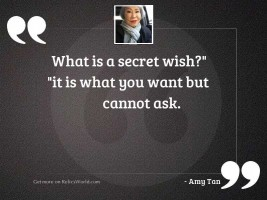 What is a secret wish?