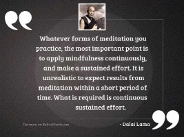 Whatever forms of meditation you