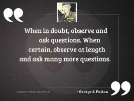 When in doubt, observe and