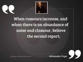 When rumours increase, and when