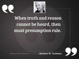 When truth and reason cannot