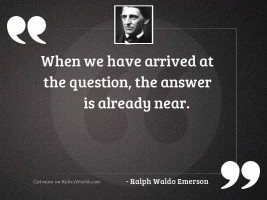 When we have arrived at