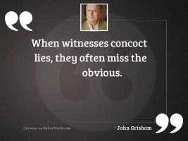 When witnesses concoct lies, they