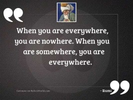 When you are everywhere, you