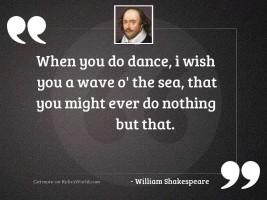 When you do dance, I