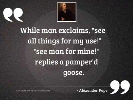 While man exclaims,  See all