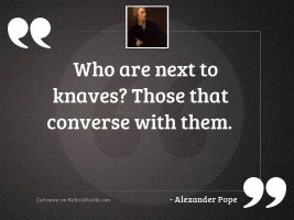 Who are next to knaves?