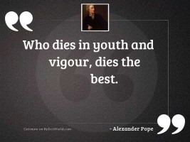 Who dies in youth and