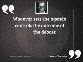 Whoever sets the agenda controls