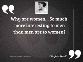 Why are women... so much