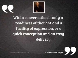 Wit in conversation is only