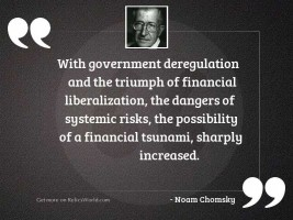 With government deregulation and the
