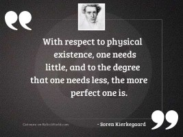 With respect to physical existence,