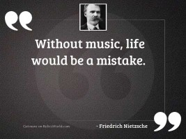 Without music, life would be