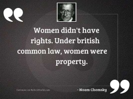 Women didn't have rights.