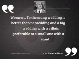 Women ... to them any wedding
