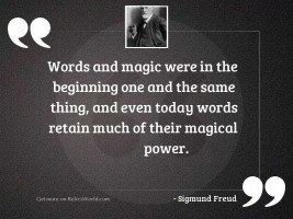 Words and magic were in