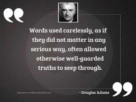 Words used carelessly as if