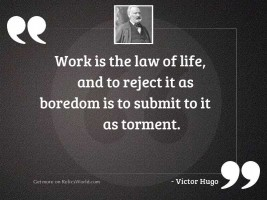 Work is the law of