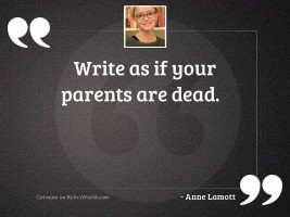 Write as if your parents