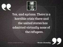 Yes, and Syrians. There is