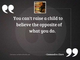 You cant raise a child