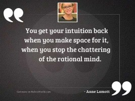 You get your intuition back