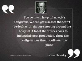 You go into a hospital