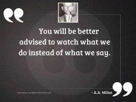 You will be better advised