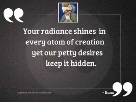 Your radiance shines  in every