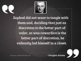 Zaphod did not want to