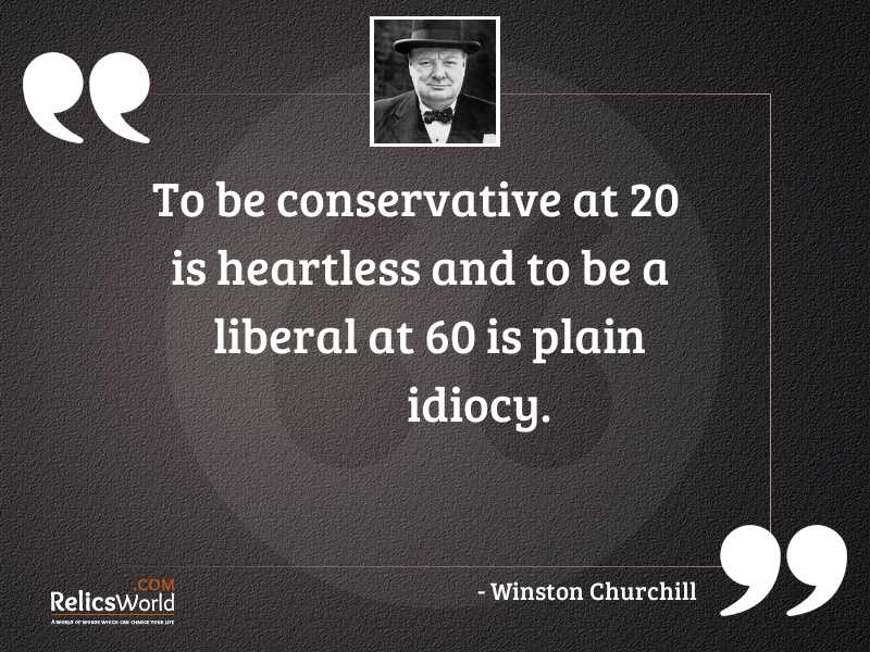 To be conservative at 20 is