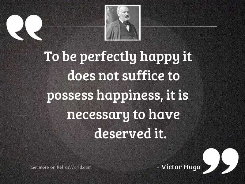 To be perfectly happy it