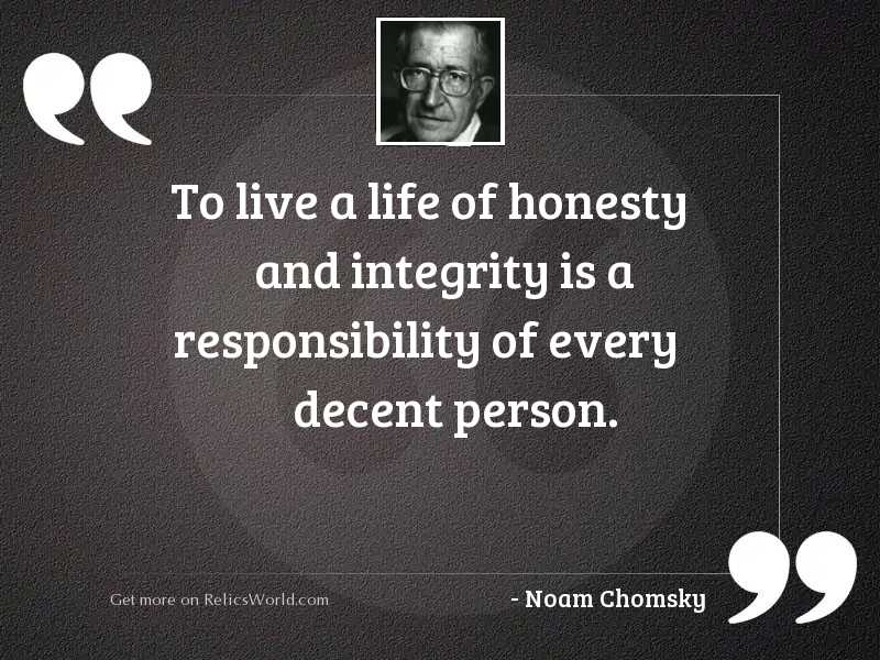 To live a life of