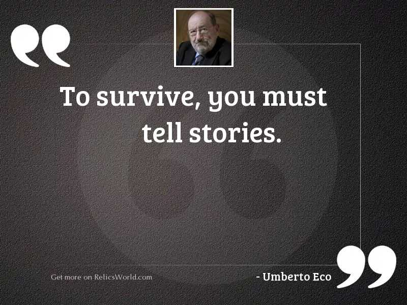 To survive, you must tell
