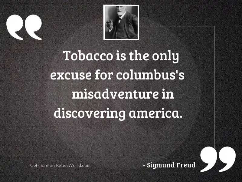 Tobacco is the only excuse