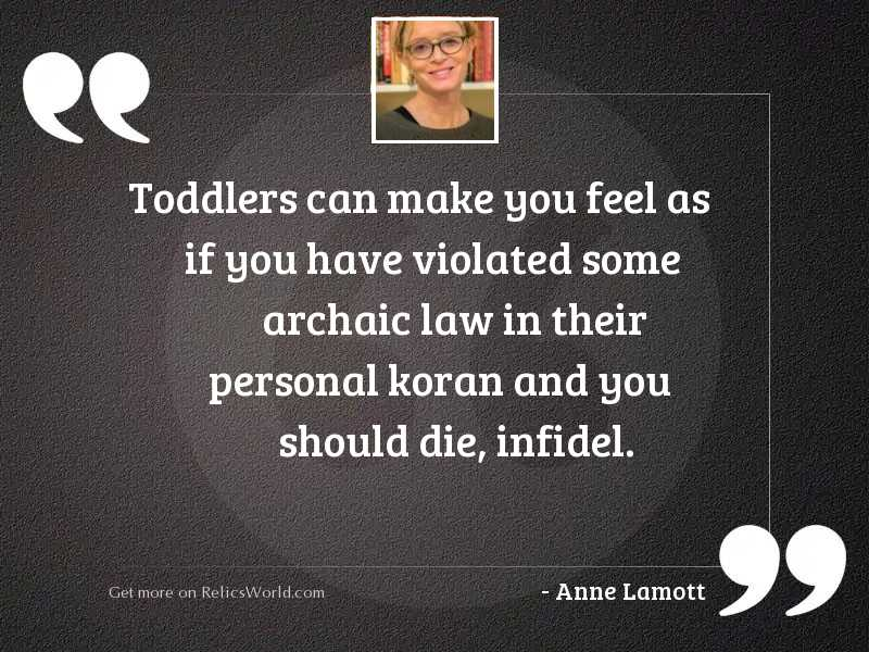 Toddlers can make you feel