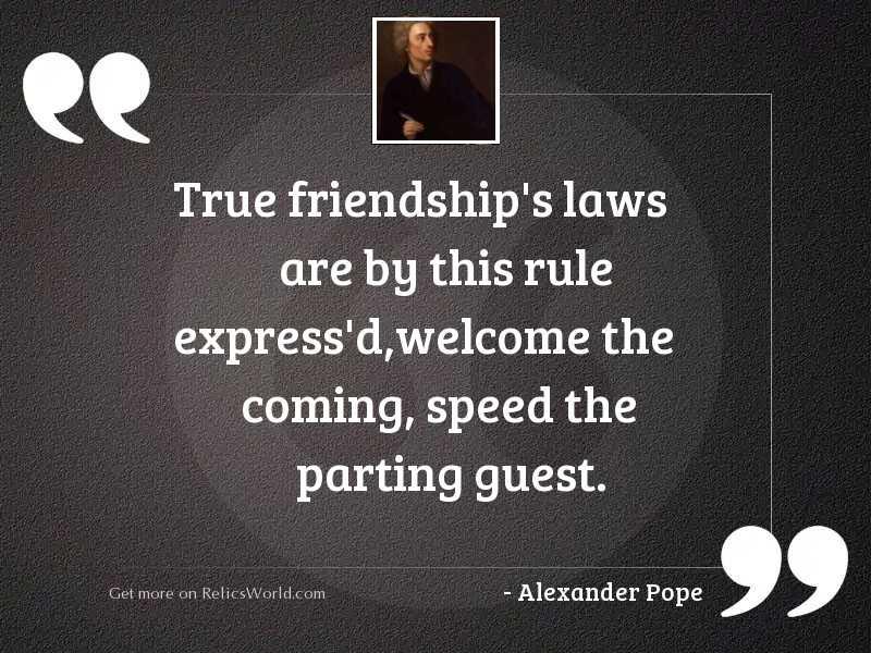 True friendship's laws are