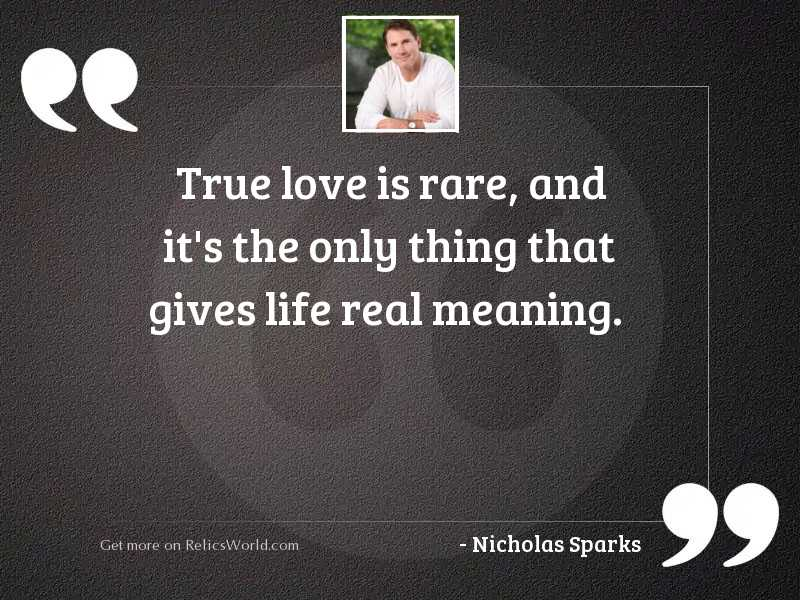 True love is rare, and