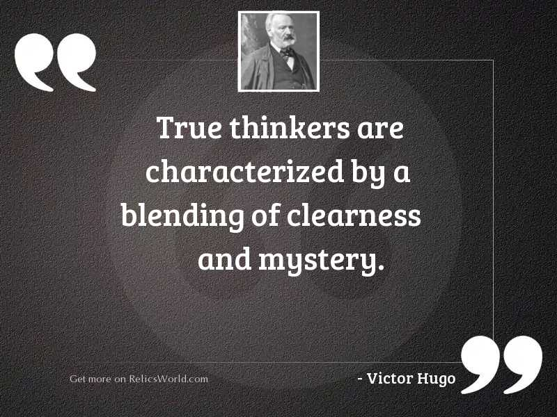 True thinkers are characterized by