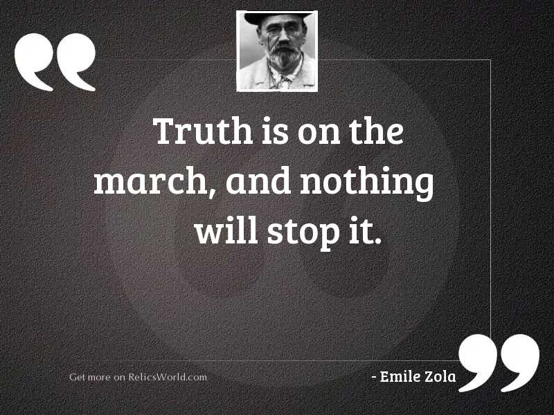 Truth is on the march,