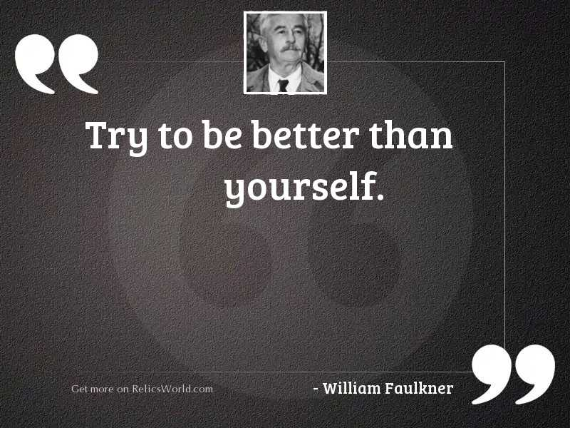 Try to be better than