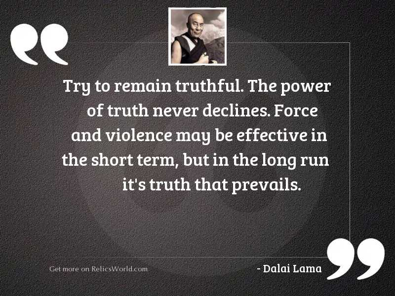 Try to remain truthful. The