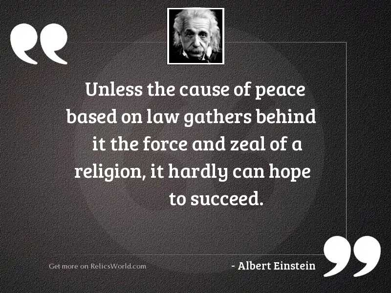 Unless the cause of peace